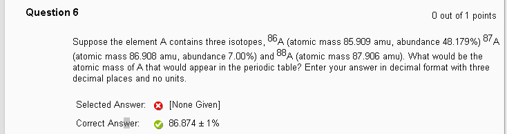 Suppose the element a contains three isotopes 86 chegg question suppose the element a contains three isotopes 86a atomic mass 85909 amu abundance 48179 8 urtaz Gallery