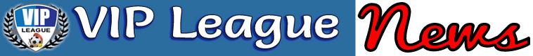 VIPLeague News
