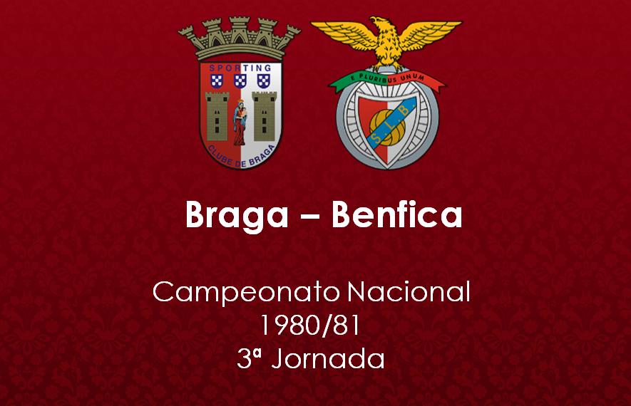 1980/81 | 3ª Jornada | Braga 0-3 Benfica