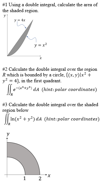 Solved: #1 Using A Double Integral, Calculate The Area Of