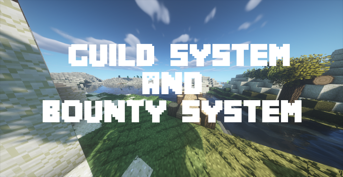 Guild System and Bounty System