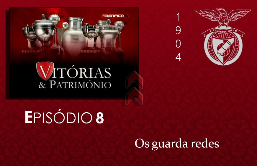 [Vitórias & Património] #8: Os Guarda-Redes