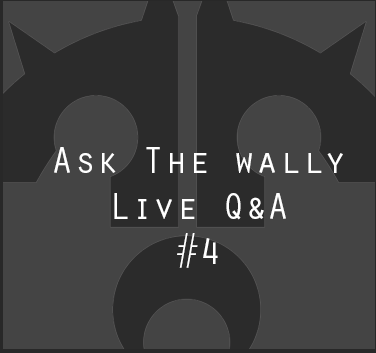 Ask The Wally #4