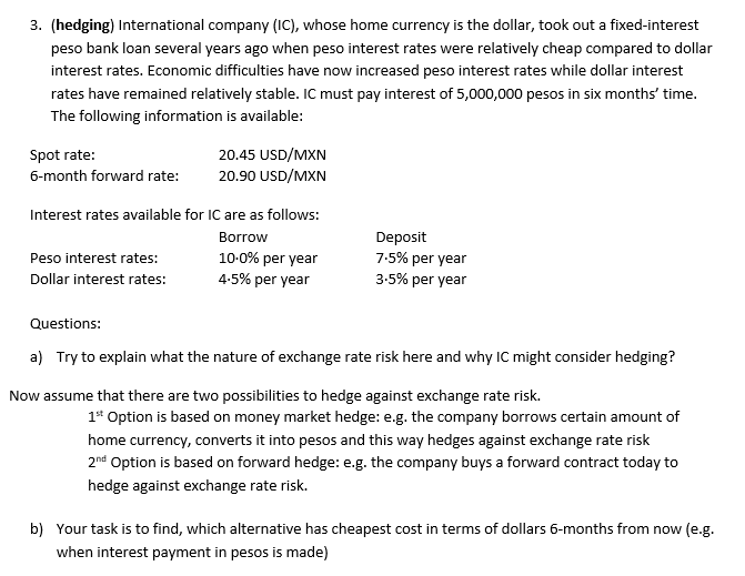Question 3 Hedging International Company Ic Whose Home Currency Is The Dollar Took Out A F Peso Ban