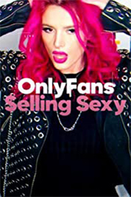 OnlyFans: Selling Sexy