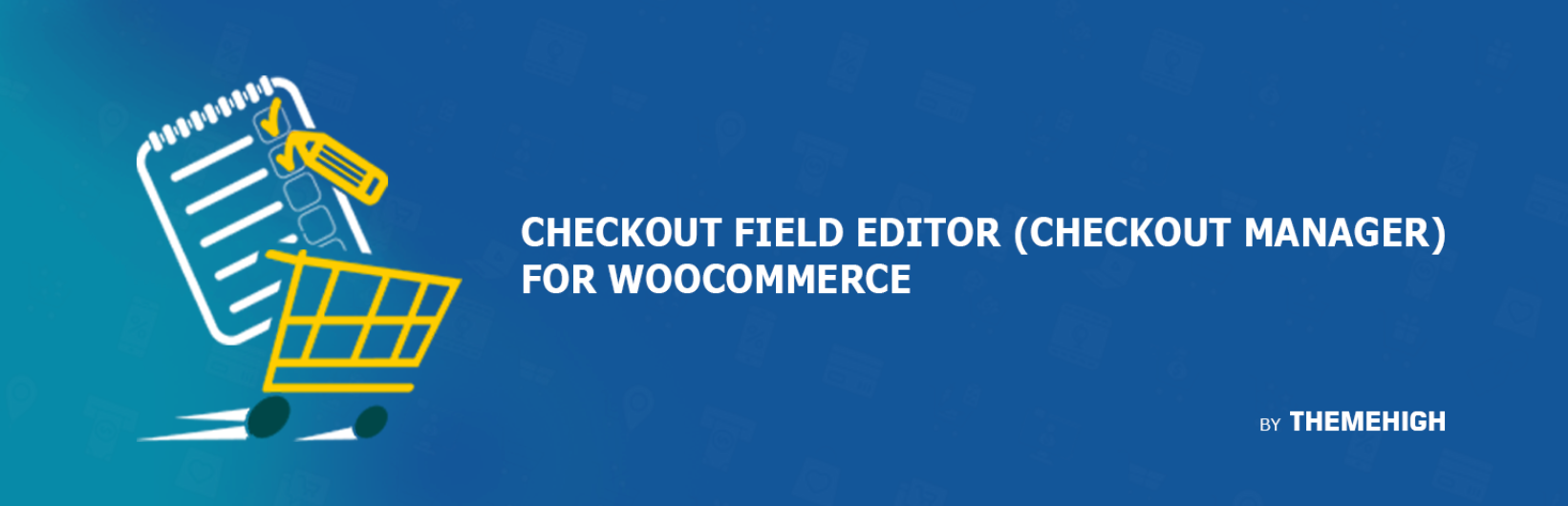 WooCommerce: Top Checkout Field Editor Plugins