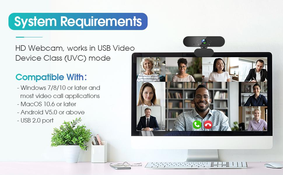The webcam works with most software, like Windows 7/8/10, Linux OS and Android 4.0 or   system.