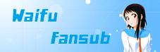 Waifu Fansub