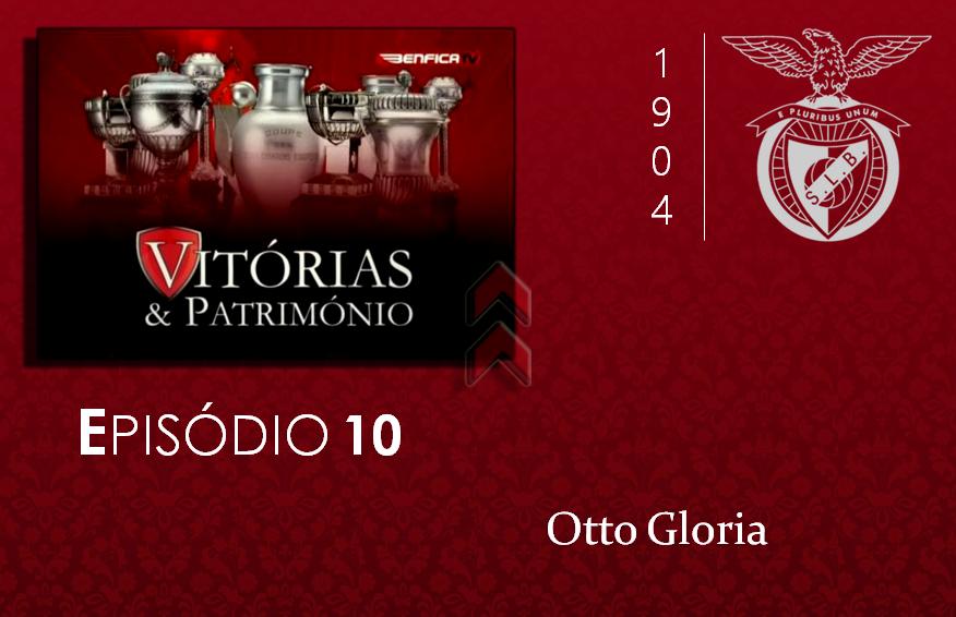 [Vitórias & Património] #10:Otto Gloria